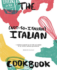 The Not-So-Italian Italian Cookbook